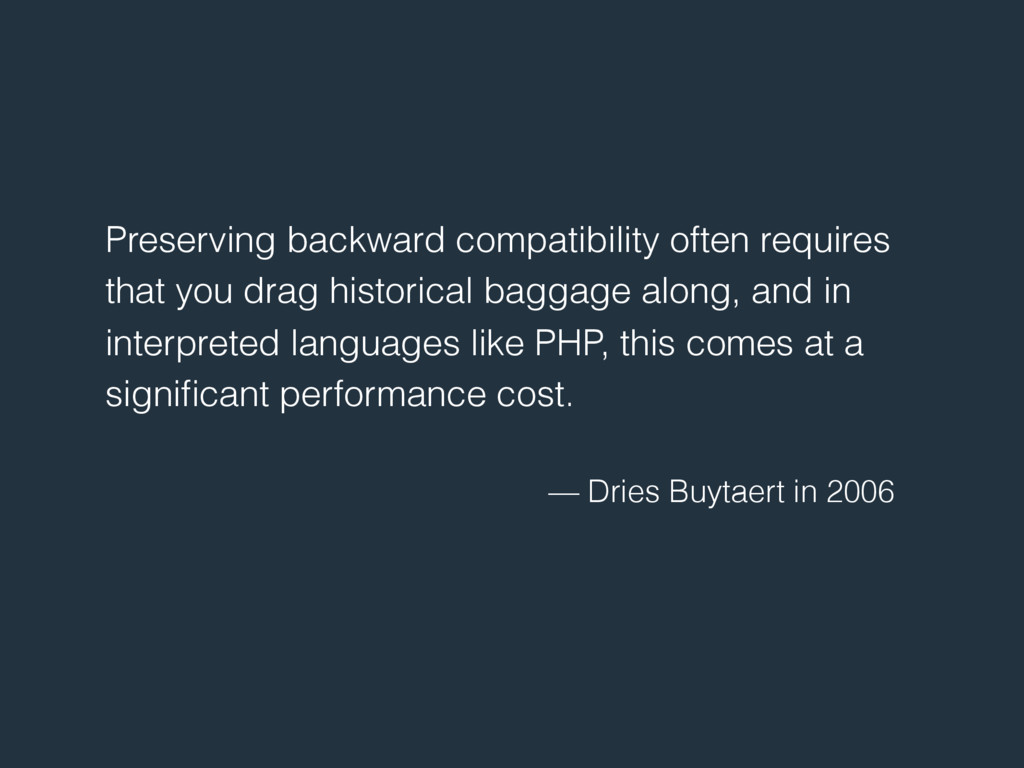 Preserving backward compatibility often require...
