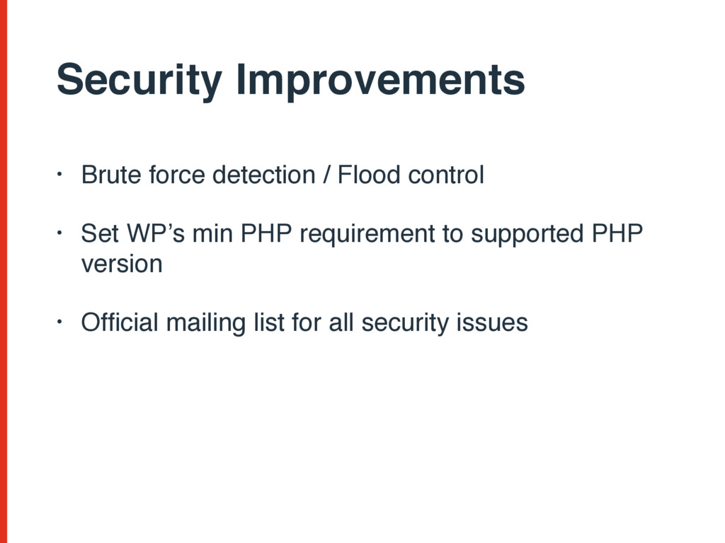 Security Improvements • Brute force detection /...