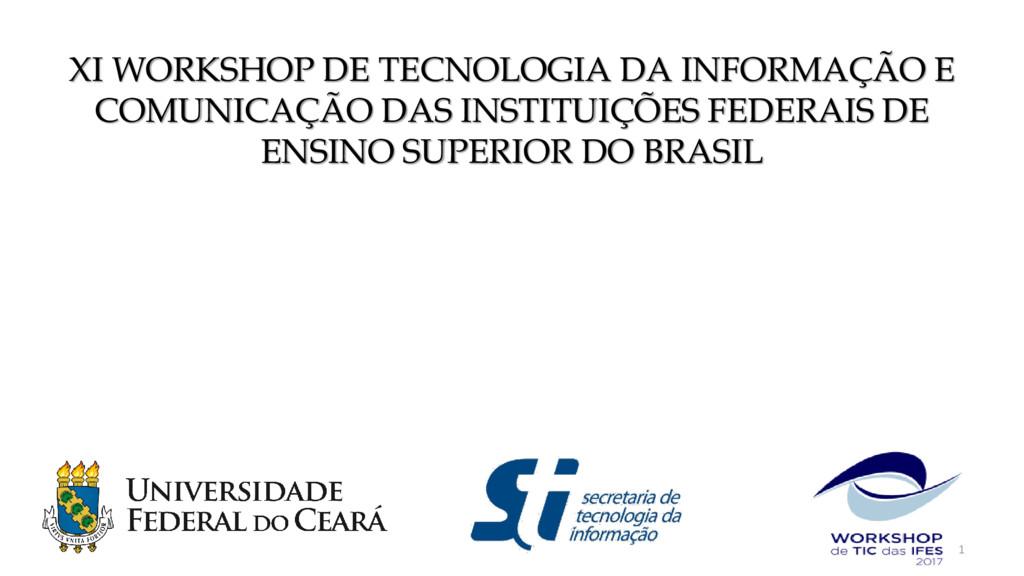 XI WORKSHOP DE TECNOLOGIA DA INFORMAÇÃO E COMUN...