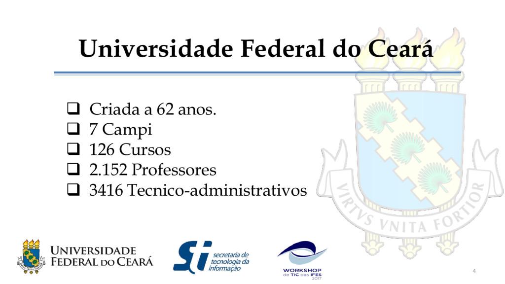 Universidade Federal do Ceará  Criada a 62 ano...