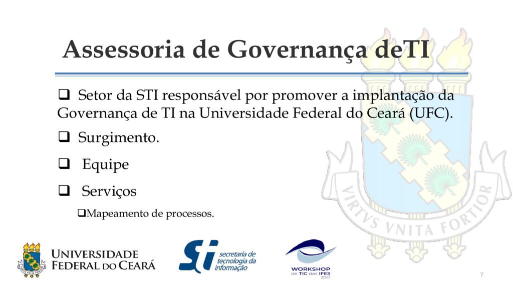 Assessoria de Governança deTI  Setor da STI re...