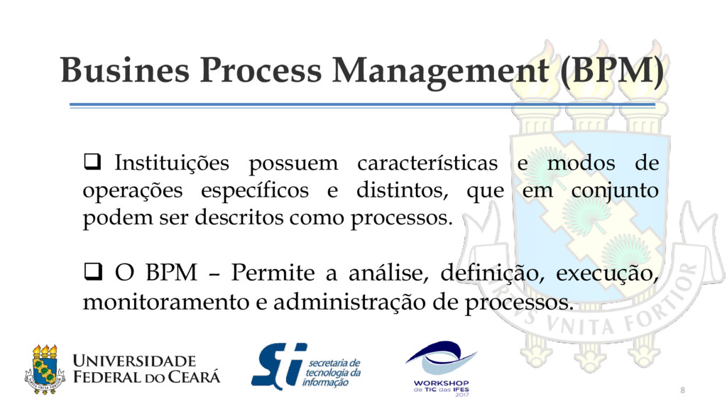 Busines Process Management (BPM)  Instituições...