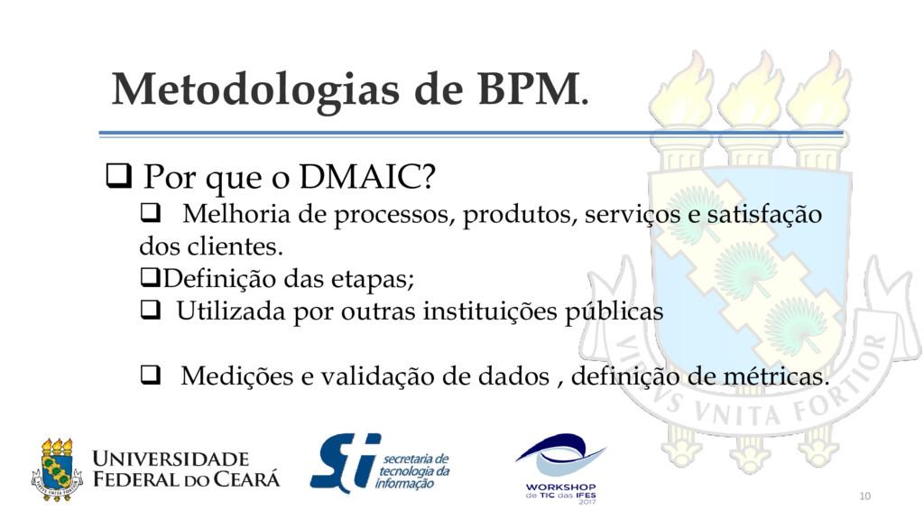 Metodologias de BPM.  Por que o DMAIC?  Melho...