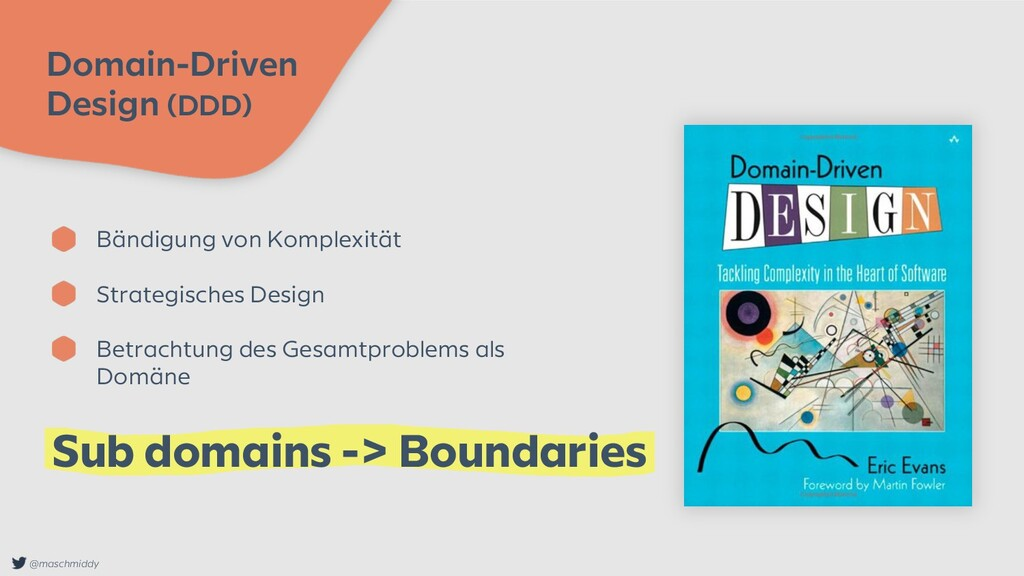 @maschmiddy Domain-Driven Design (DDD) Bändigun...