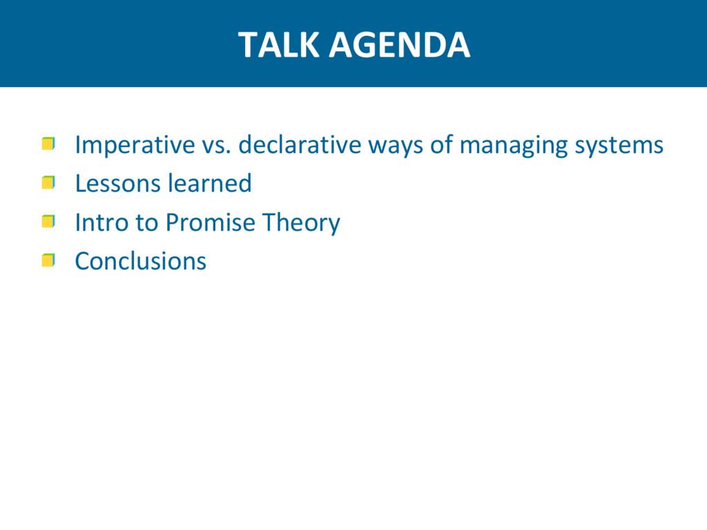 TALK AGENDA Imperative vs. declarative ways of ...