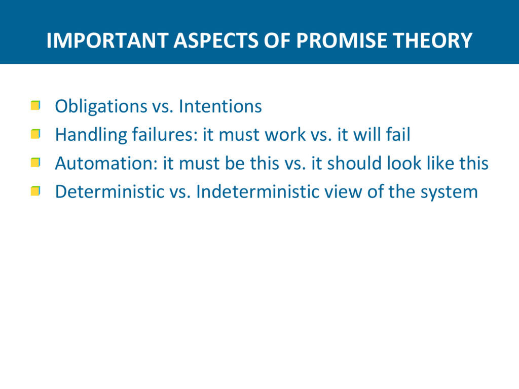 IMPORTANT ASPECTS OF PROMISE THEORY Obligations...