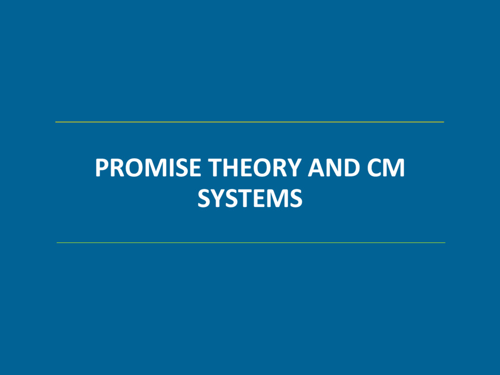 PROMISE THEORY AND CM SYSTEMS