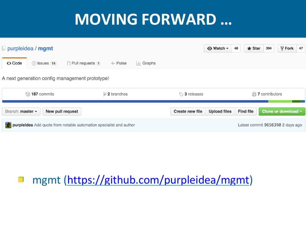 MOVING FORWARD … mgmt (https://github.com/purpl...