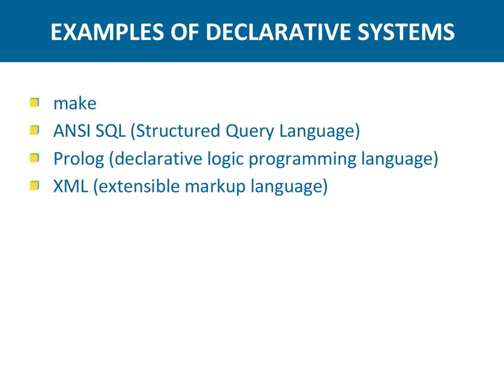 EXAMPLES OF DECLARATIVE SYSTEMS make ANSI SQL (...