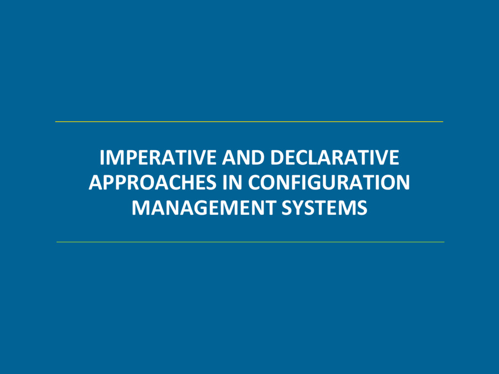 IMPERATIVE AND DECLARATIVE APPROACHES IN CONFIG...