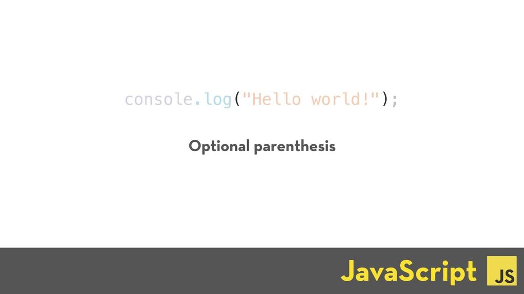"console.log(""Hello world!""); JavaScript ☕ Optio..."