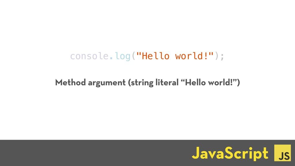 "console.log(""Hello world!""); JavaScript ☕ Metho..."
