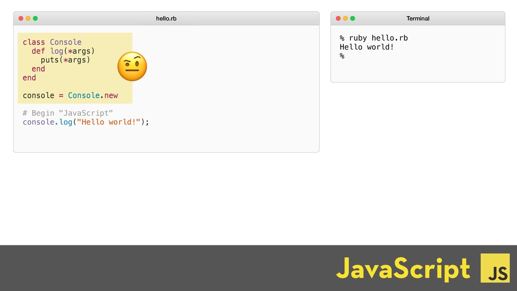 class Console def log(*args) puts(*args) end en...
