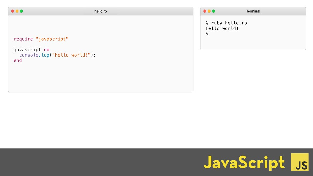 "require ""javascript"" javascript do console.log(..."