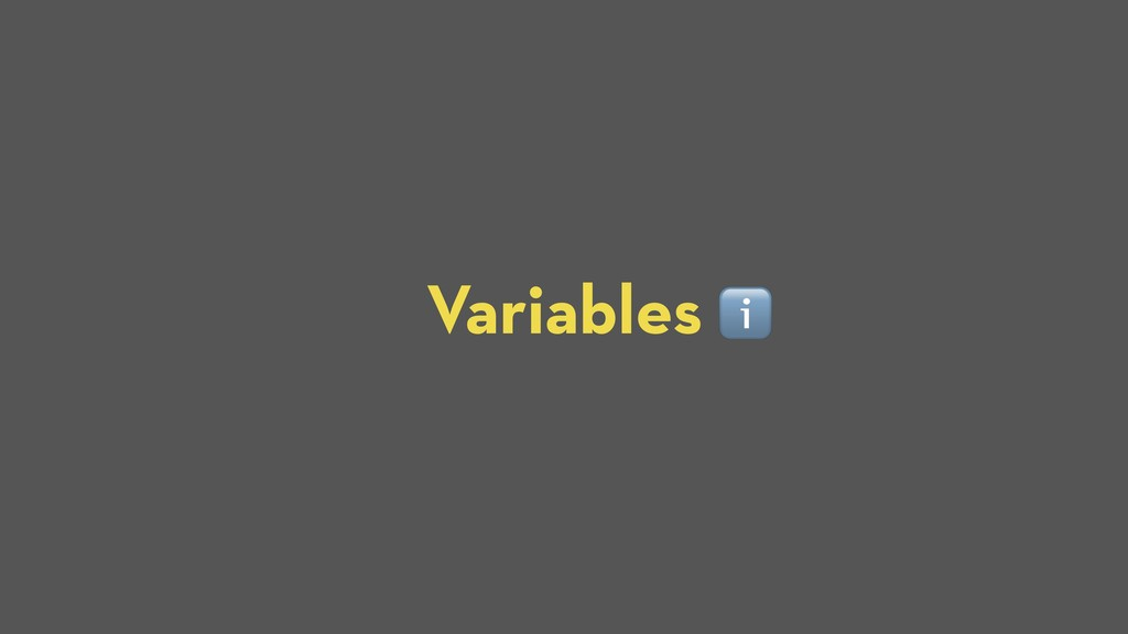 Variables ℹ