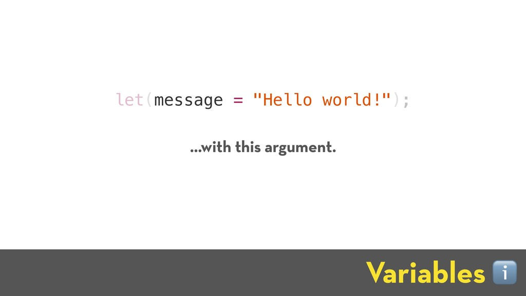 "let(message = ""Hello world!""); Variables ℹ …wit..."
