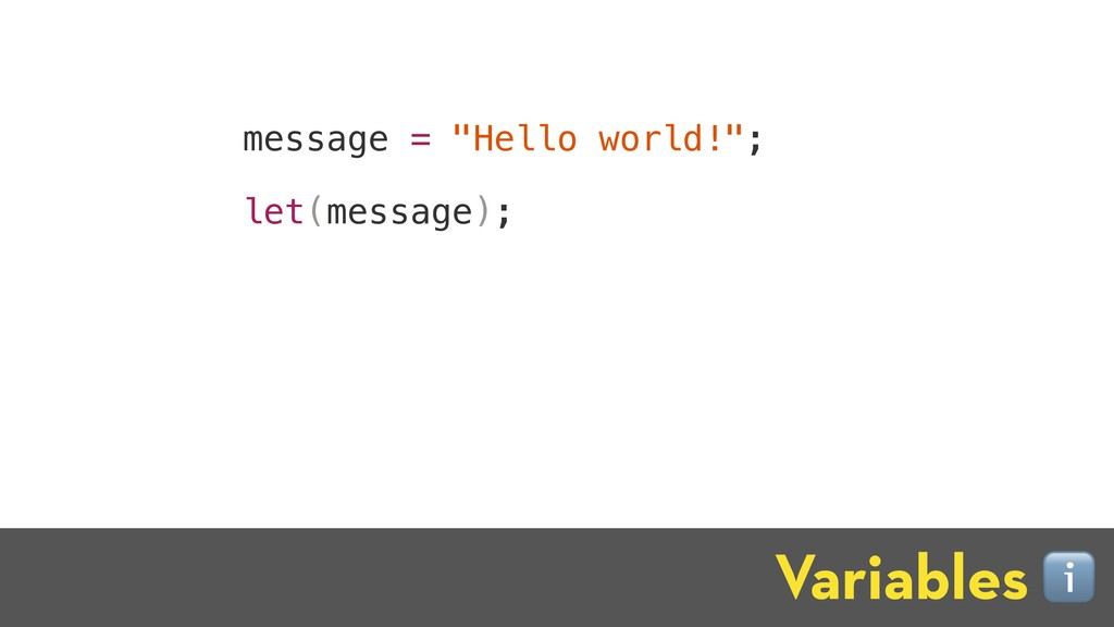"message = ""Hello world!""; let(message); Variabl..."