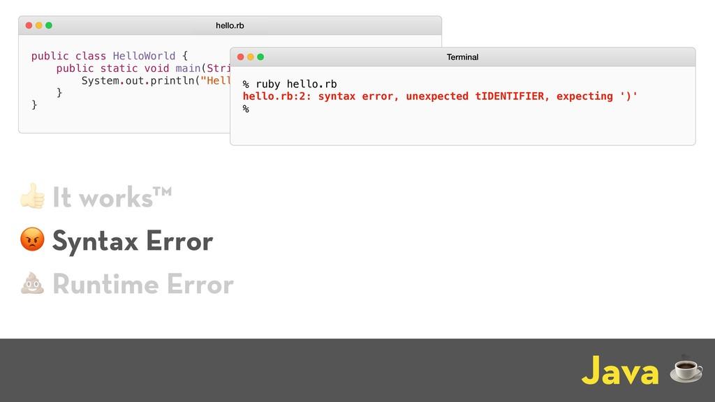 Java ☕ public class HelloWorld { public static ...