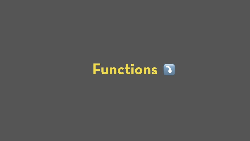 Functions ⤵