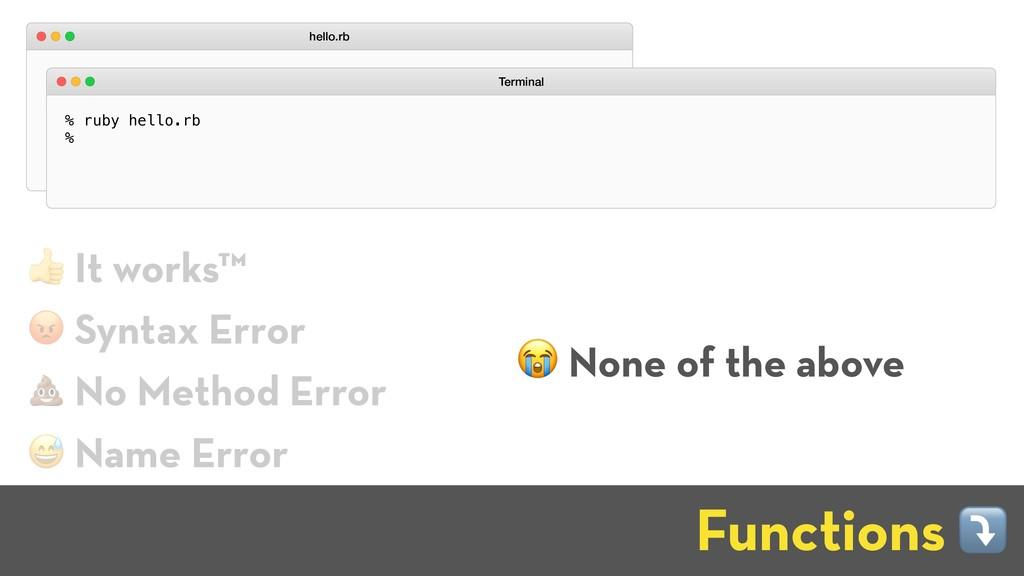 $ It works™ ) Syntax Error - No Method Error ( ...