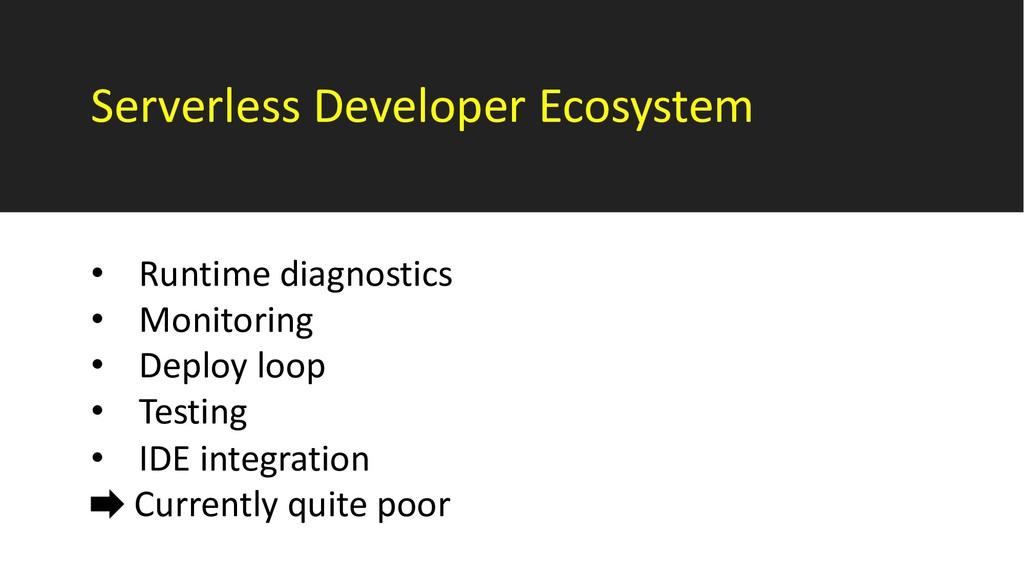 Serverless Developer Ecosystem • Runtime diagno...