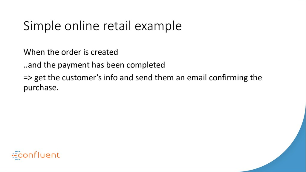 Simple online retail example When the order is ...
