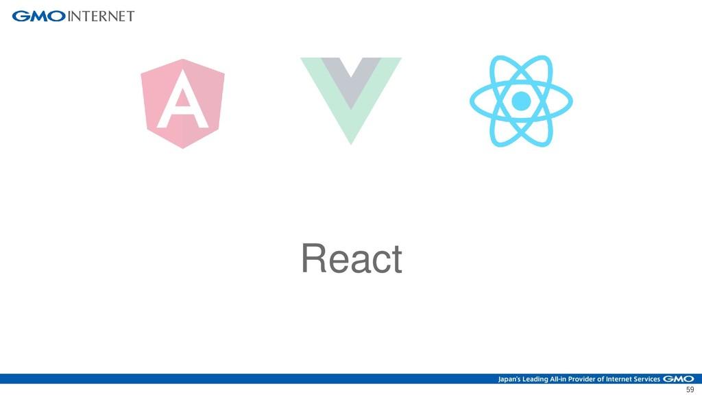 59 React
