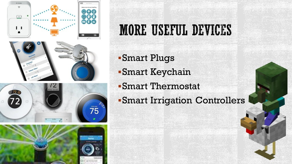 ▪Smart Plugs ▪Smart Keychain ▪Smart Thermostat ...