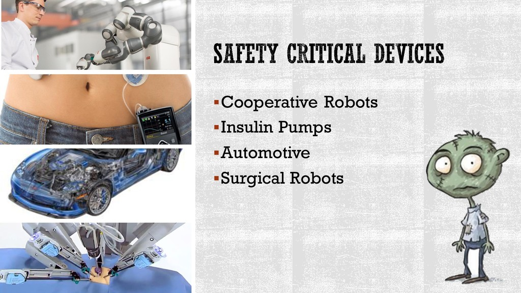 ▪Cooperative Robots ▪Insulin Pumps ▪Automotive ...