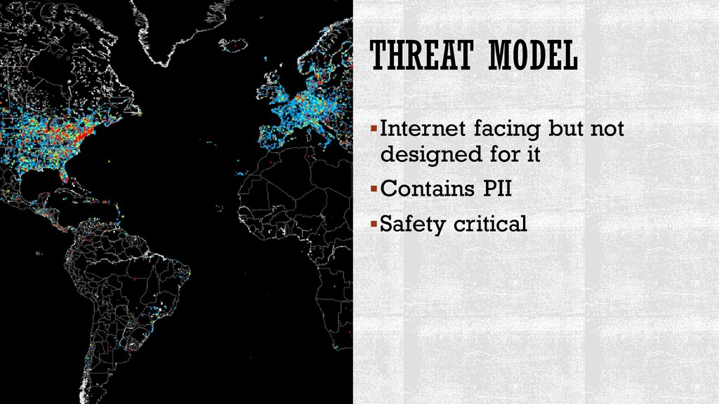 THREAT MODEL ▪Internet facing but not designed ...
