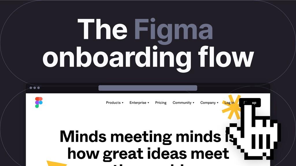 The Figma onboarding flow