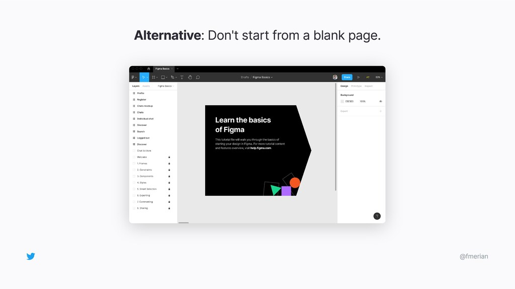 Alternative: Don't start from a blank page. @fm...