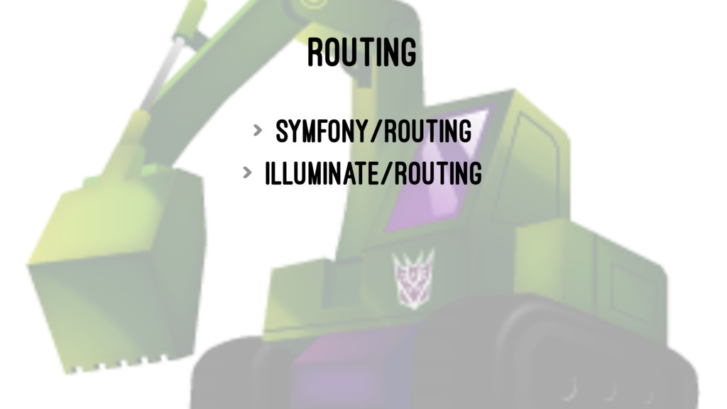 ROUTING > symfony/routing > illuminate/routing