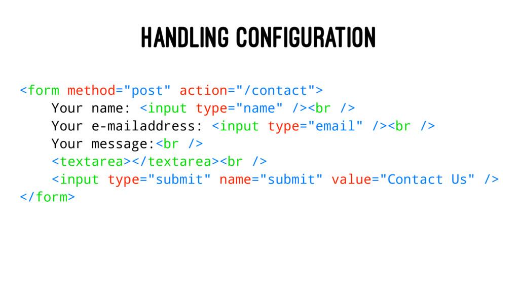 "HANDLING CONFIGURATION <form method=""post"" acti..."