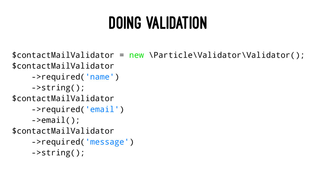 DOING VALIDATION $contactMailValidator = new \P...