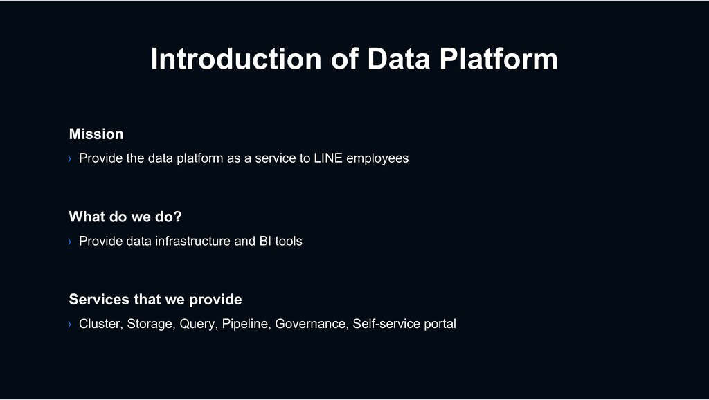 Introduction of Data Platform › Provide data in...