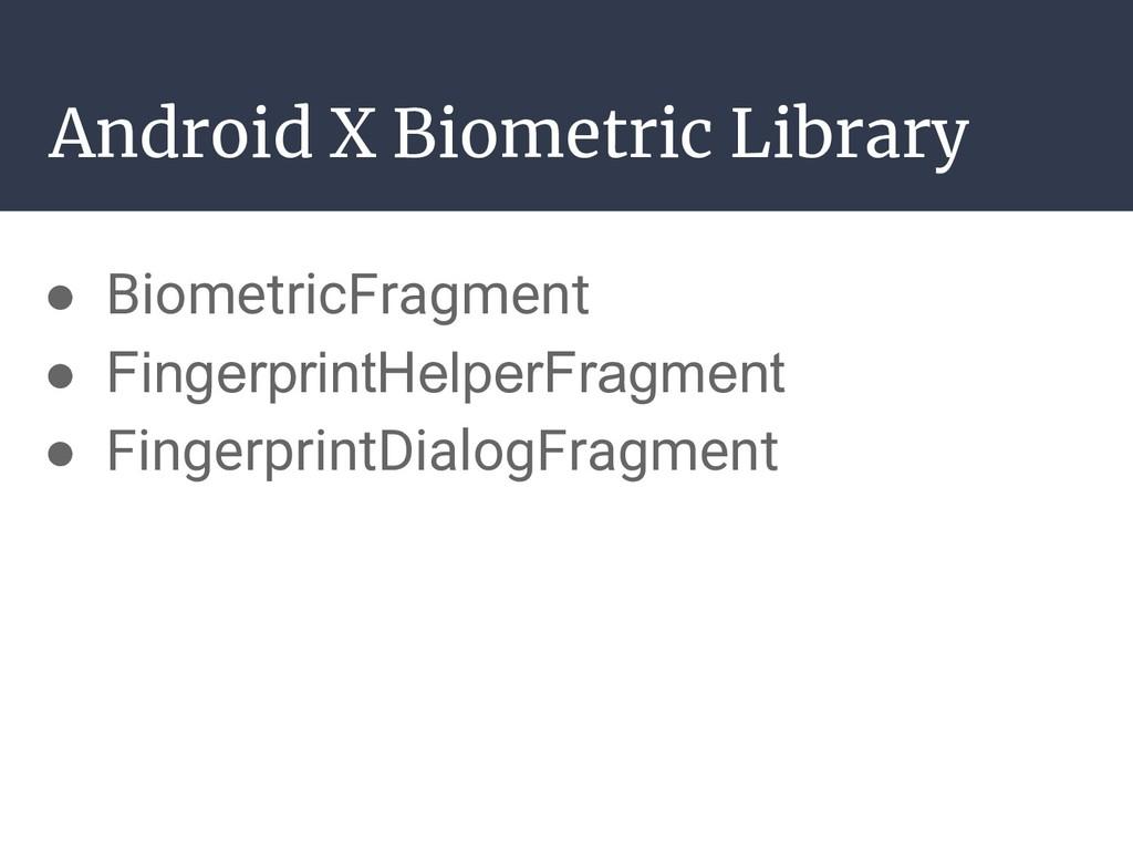 ● BiometricFragment ● FingerprintHelperFragment...