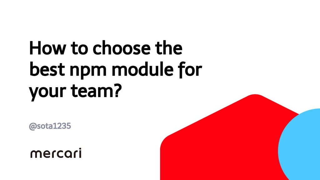 How to choose the best npm module for your team...