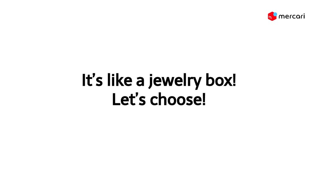 It's like a jewelry box! Let's choose!
