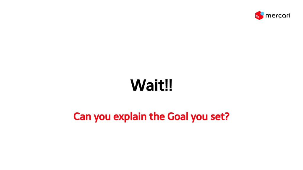 Wait!! Can you explain the Goal you set?