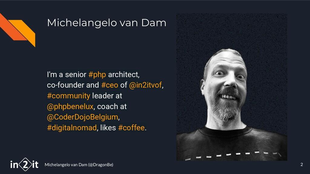 Michelangelo van Dam (@DragonBe) Michelangelo v...
