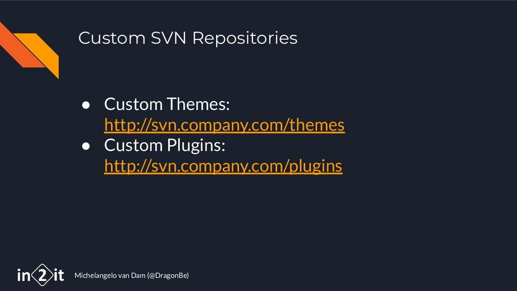 Michelangelo van Dam (@DragonBe) Custom SVN Rep...