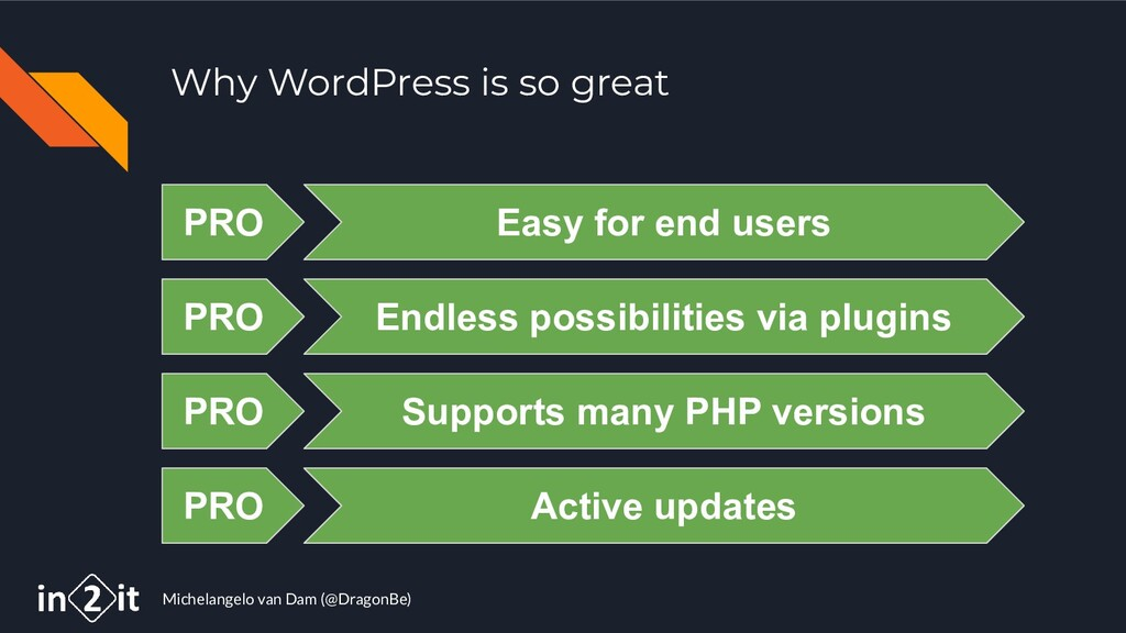 Michelangelo van Dam (@DragonBe) Why WordPress ...