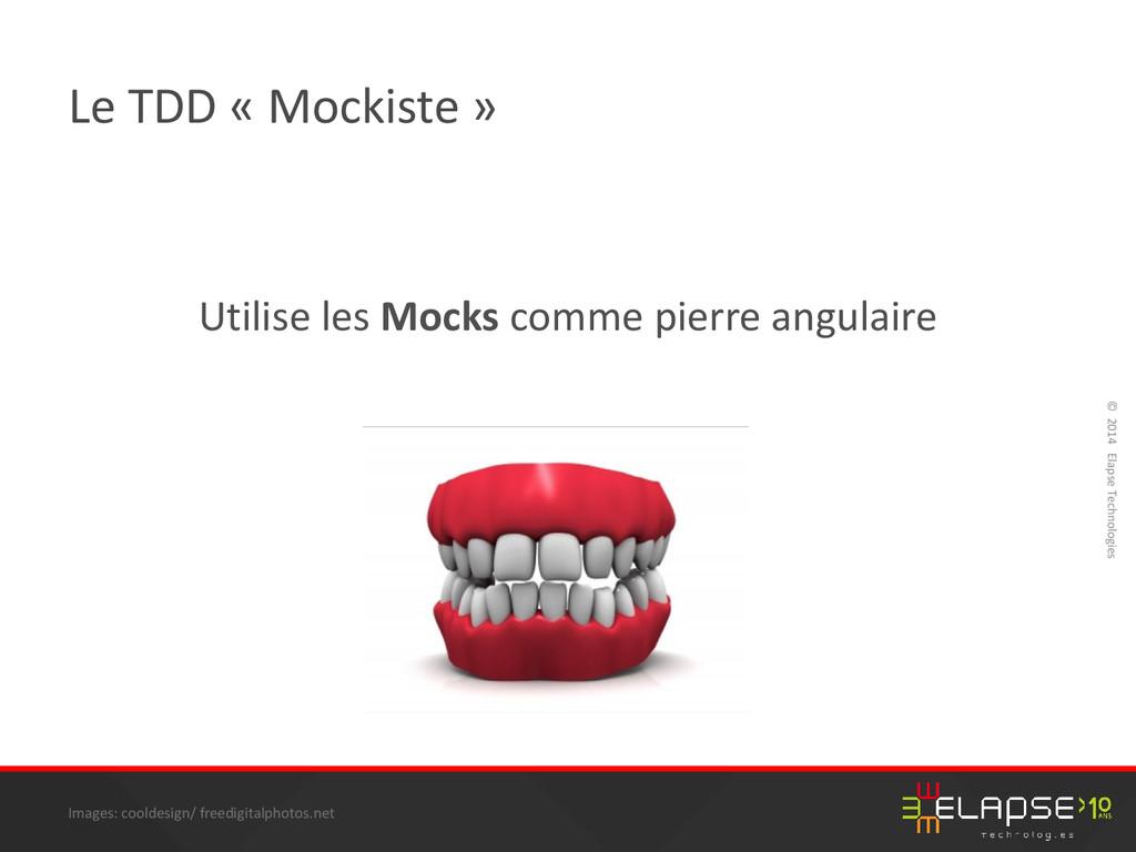 © 2014 Elapse Technologies Le TDD « Mockiste » ...