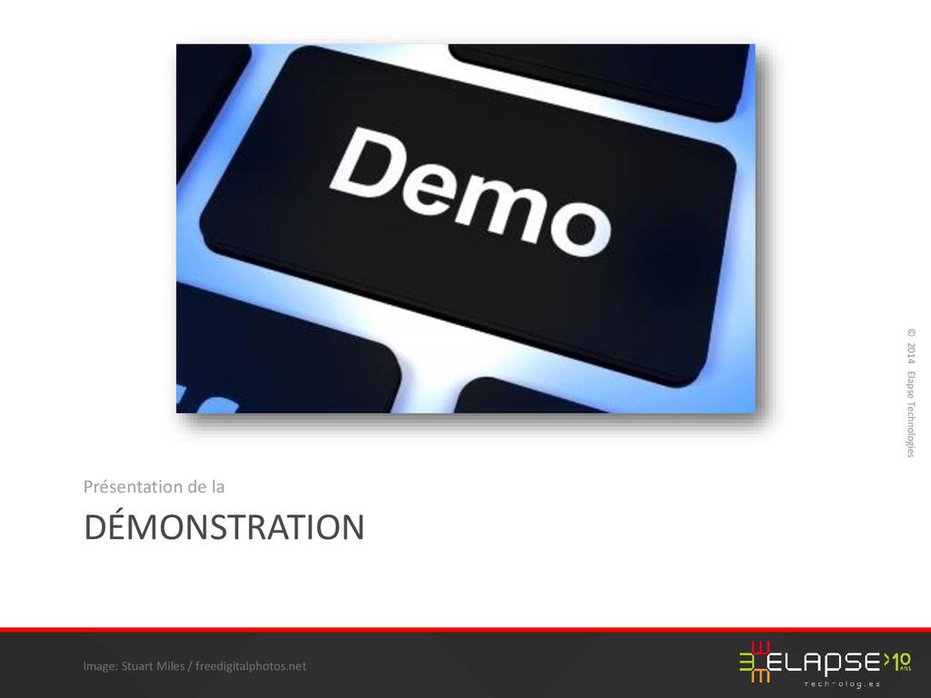 © 2014 Elapse Technologies DÉMONSTRATION Présen...
