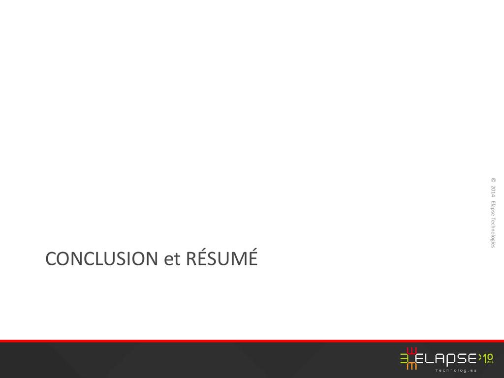 © 2014 Elapse Technologies CONCLUSION et RÉSUMÉ