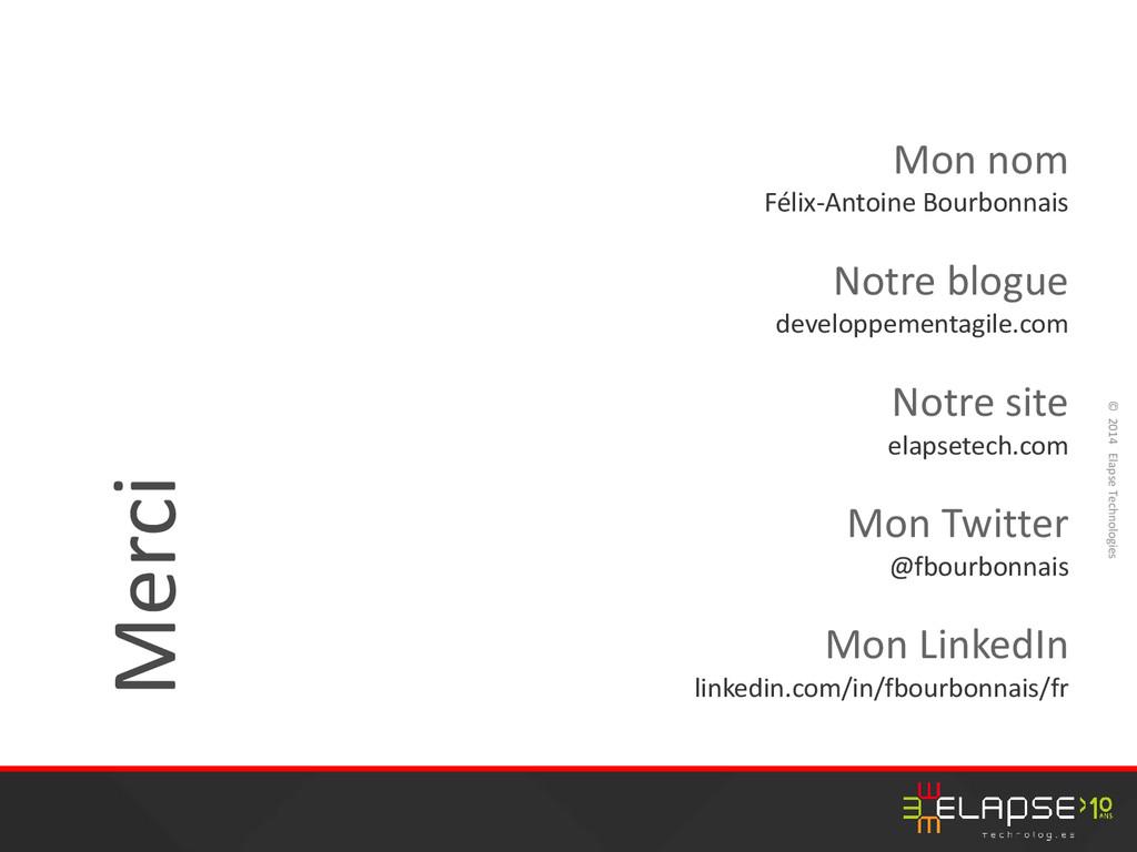 © 2014 Elapse Technologies Merci Mon nom Félix-...