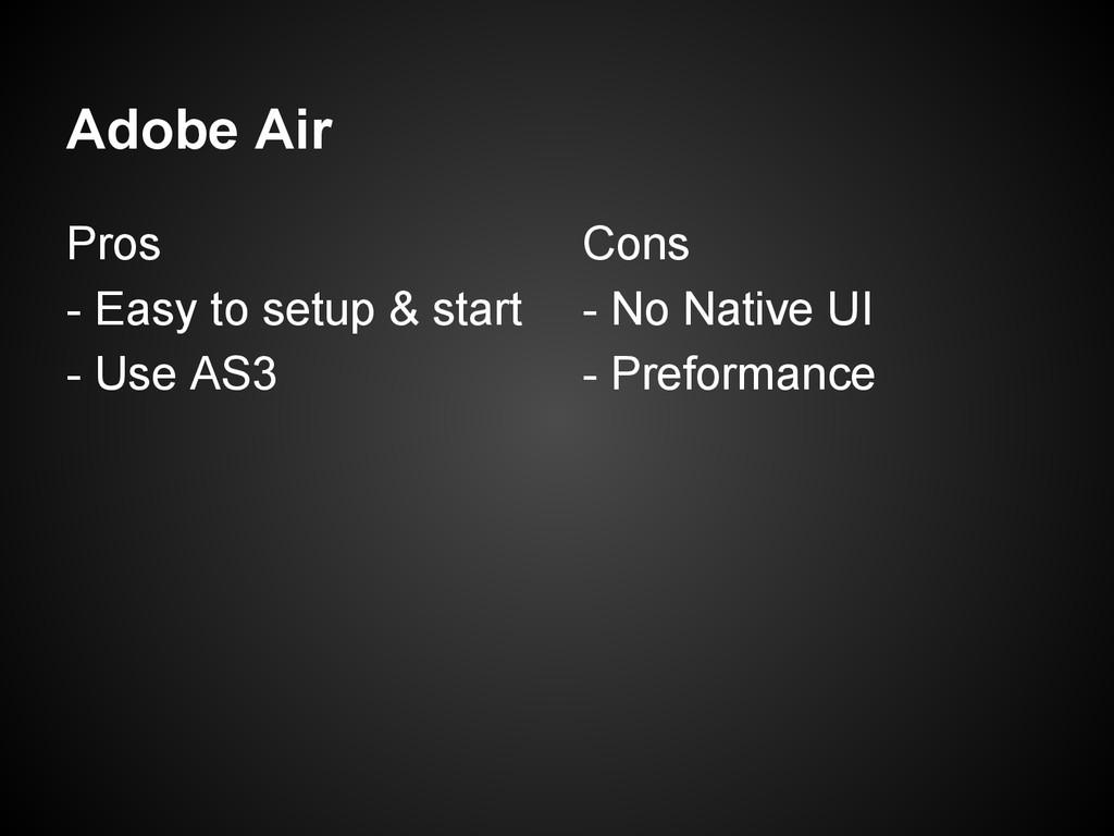 Adobe Air Pros - Easy to setup & start - Use AS...
