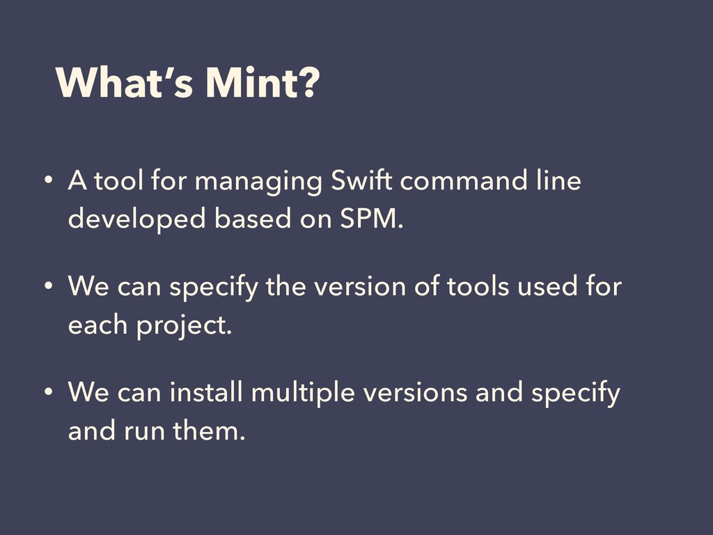 What's Mint? • A tool for managing Swift comman...