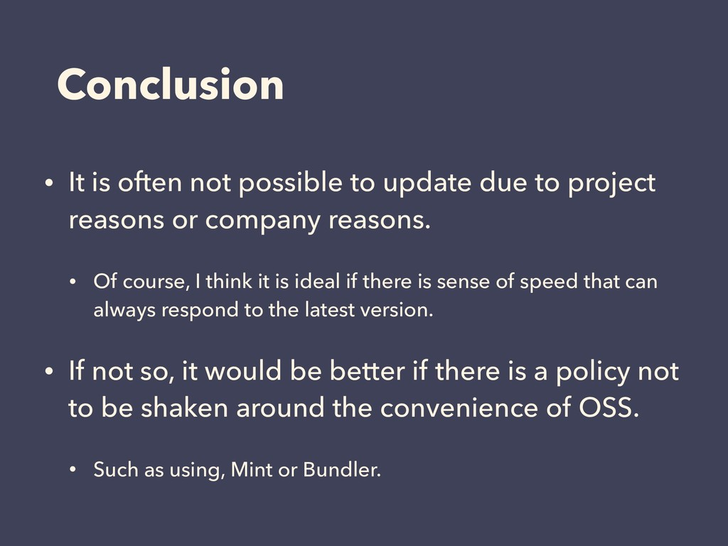 Conclusion • It is often not possible to update...
